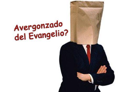 Avergonzado del Evangelio